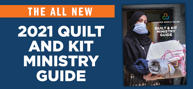 The All New 2021 Quilt and Kit Ministry Guide