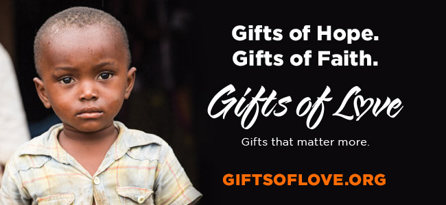 Gifts of Hope. Gifts of Faith. Gifts of Love. Gifts that Matter More. - GIFTSOFLOVE.ORG