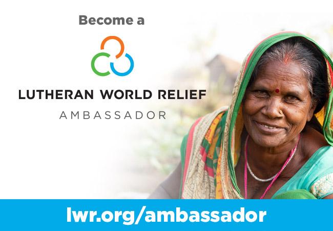 Become a Lutheran World Relief Ambassador - lwr.org/ambassador
